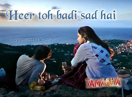Heer Toh Badi Sad Hai Lyrics - Tamasha (2015) Hindi Lyrics