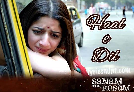 Haal-E-Dil Lyrics - Sanam Teri Kasam (male/female version)