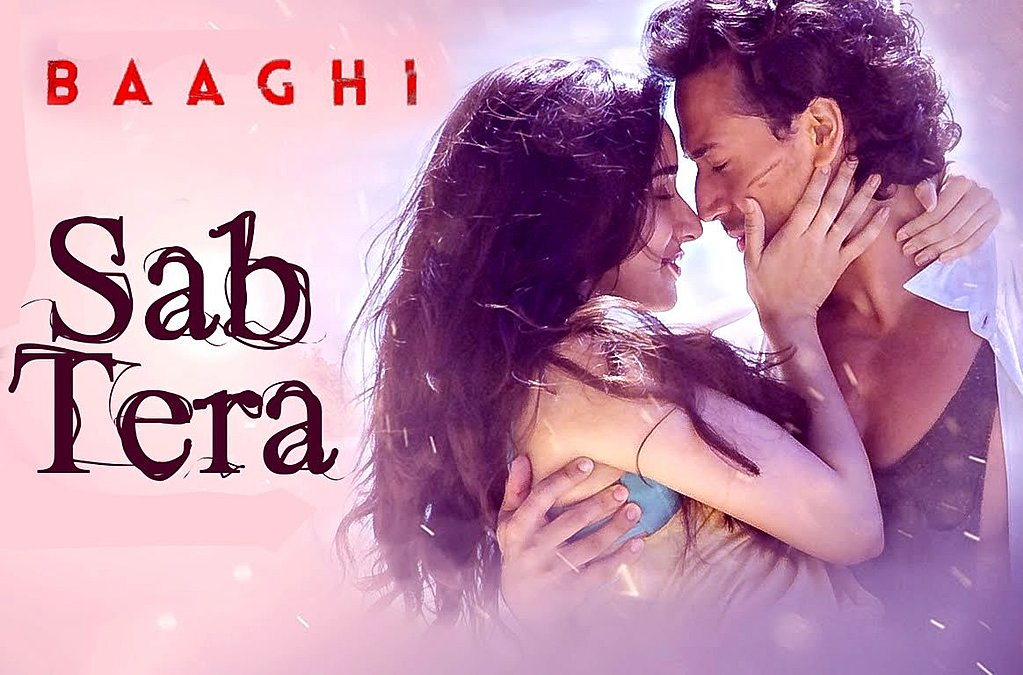 Sab Tera Lyrics - Baaghi (2016) Hindi Lyrics