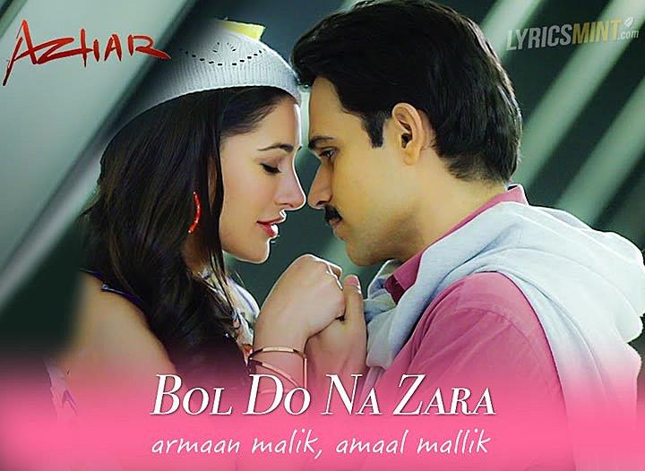 Bol Do Na Zara Lyrics - Azhar (2016) Hindi Lyrics