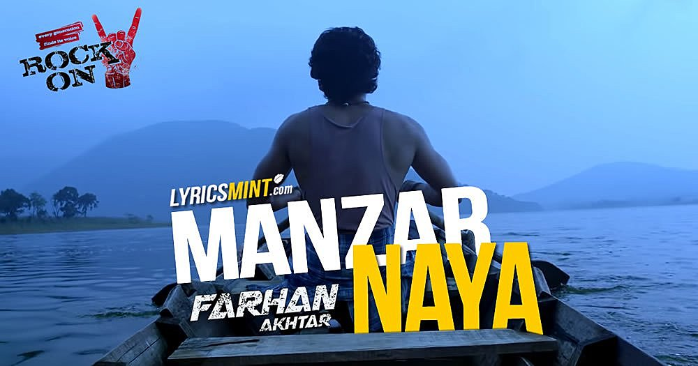 Manzar Naya Lyrics – Rock ON 2 – Farhan Akhtar
