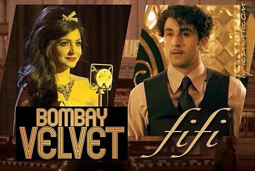 FIFI LYRICS – Bombay Velvet | Ranbir Kapoor, Anushka Sharma