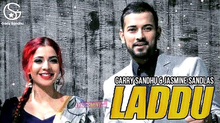 Laddu - Garry Sandhu, Jasmine Sandlas
