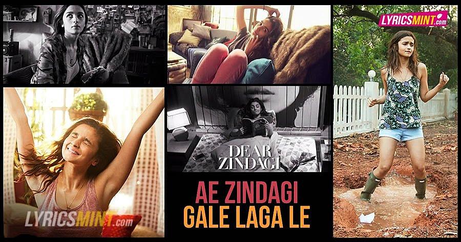 Ae Zindagi Gale Laga Le Lyrics – Dear Zindagi | Arijit Singh, Alia Bhatt