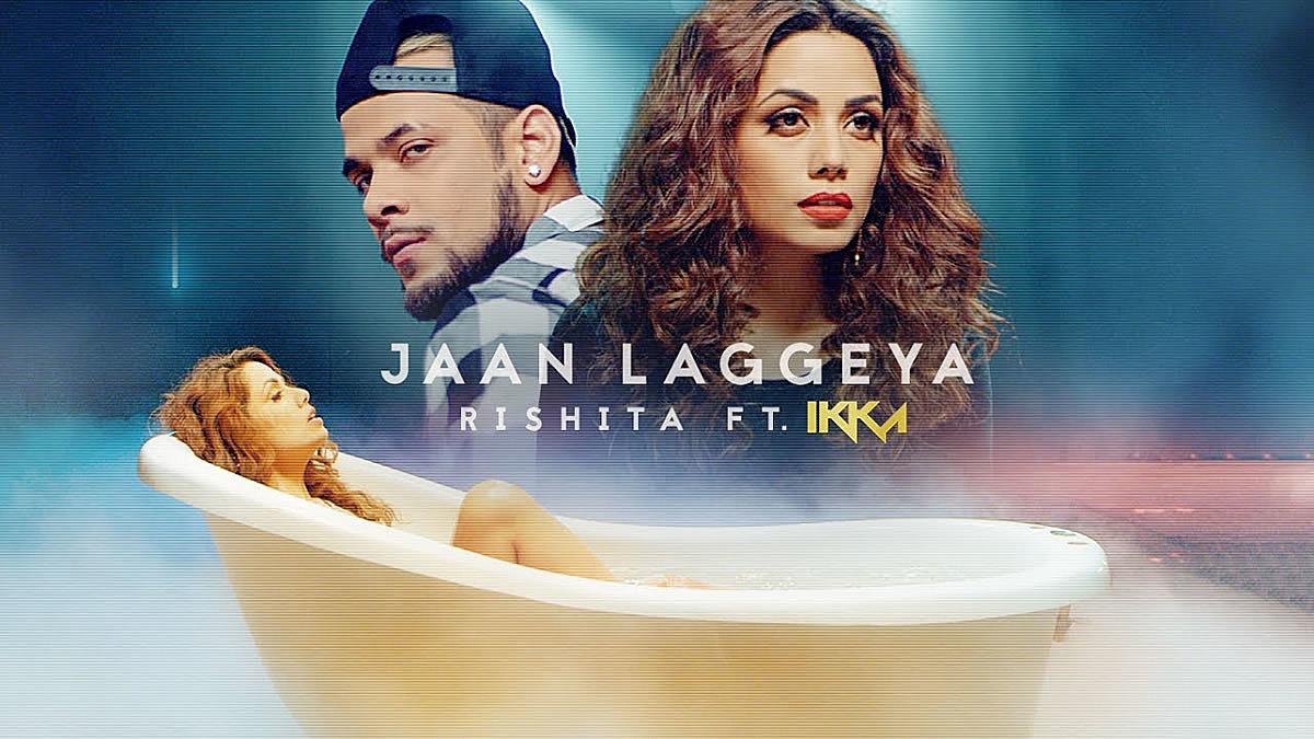 Jaan Laggeya Lyrics - Rishita, Ikka