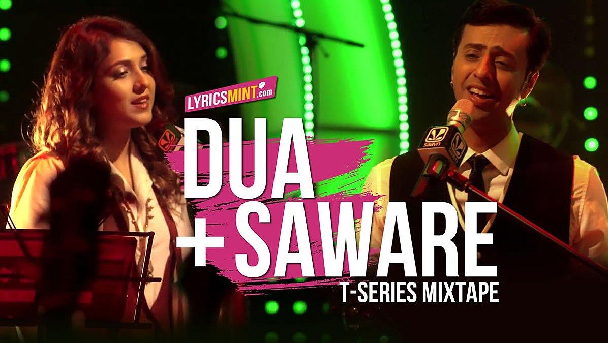 DUA + SAWARE Lyrics with Quotes – Neeti Mohan, Salim Merchant | T-Series Mixtape
