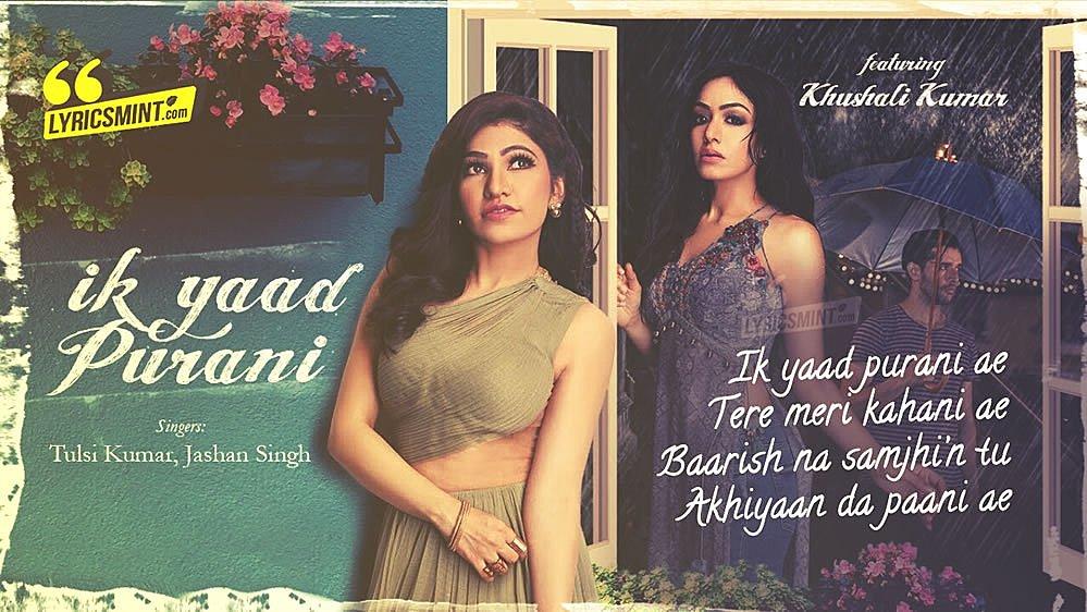 Ik Yaad Purani Lyrics - Tulsi Kumar Feat. Kanika Kapoor & Shortie