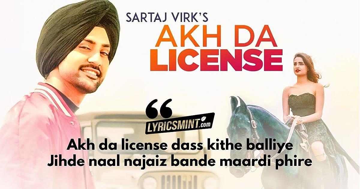 Akh Da License Sartaj Virk's New Punjabi Song