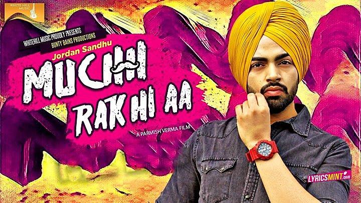Muchh Rakhi Aa Lyrics – Jordan Sandhu | Parmish Verma