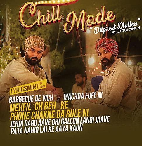 Chill Mode Lyrics Dilpreet Dhillon Punjabi Song