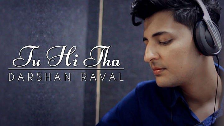 Tu Hi Tha - Darshan Raval