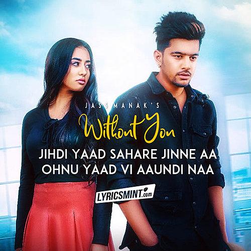 Without You Jass Manak Punjabi Sad Song