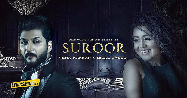 Suroor Lyrics - Neha Kakkar, Bilal Saeed