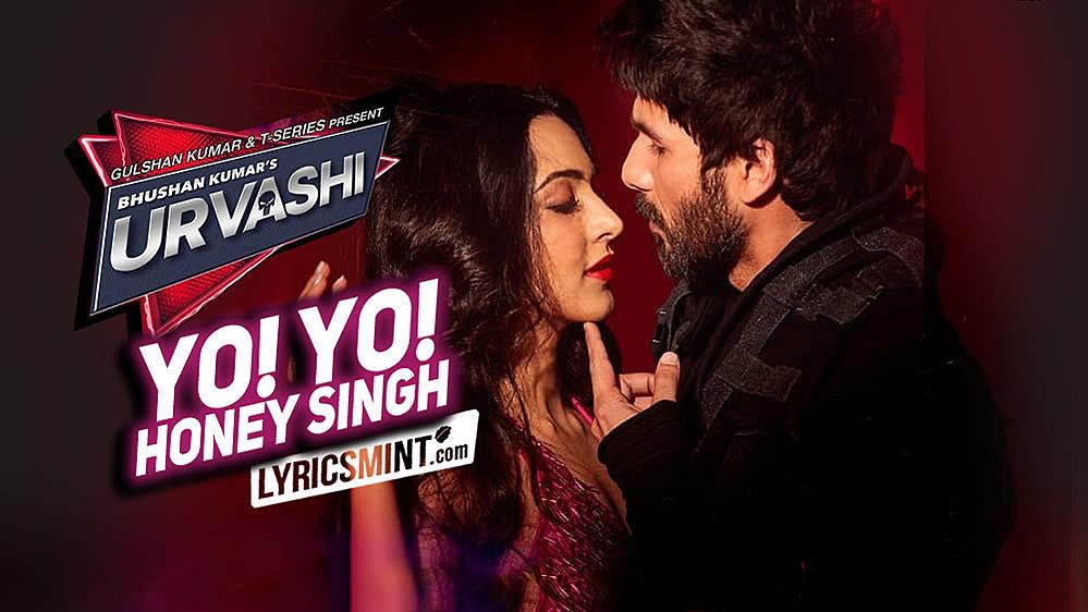 URVASHI LYRICS – Yo Yo Honey Singh | Shahid Kapoor, Kiara Advani