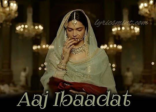 Aaj Ibaadat Lyrics - Bajirao Mastani (2015) Hindi Lyrics