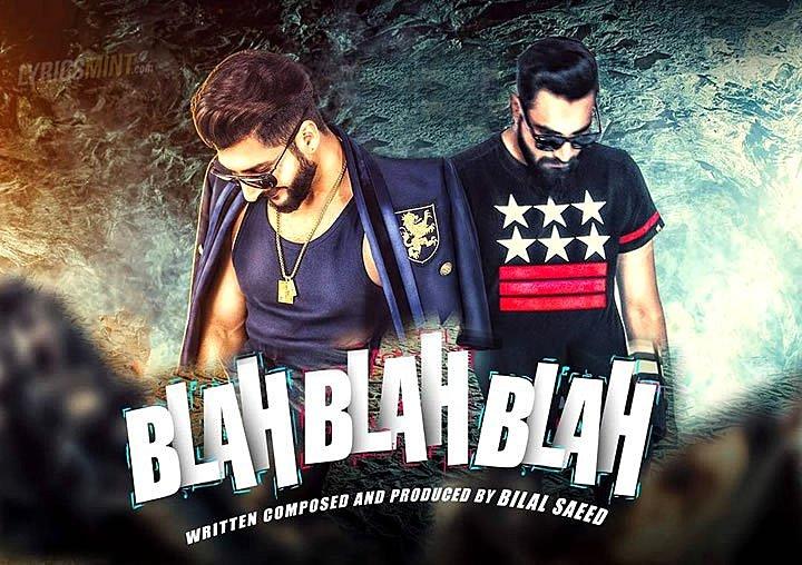 Blah Blah Blah Lyrics – Bilal Saeed ft. Young Desi