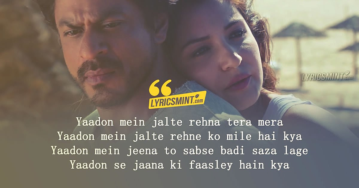 Yaadon Mein Lyrics - SRK & Anushka Sharma Intense Scene