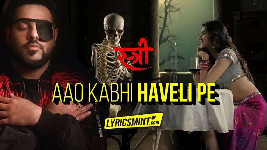 AAO KABHI HAVELI PE LYRICS - Stree | Badshah | Kriti Sanon