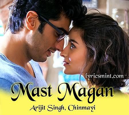 Mast Magan Lyrics - 2 States (2014) Hindi Lyrics