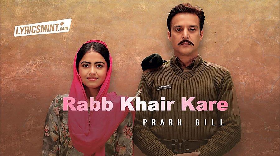 RABB KHAIR KARE LYRICS – Prabh Gill | Daana Paani