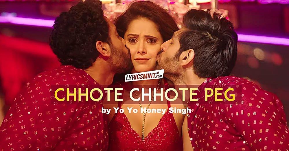 chhote chhote peg lyrics yo yo honey singh sonu titu ki sweety