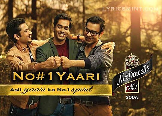 Ye Number 1 Yaari Hai Lyrics - Mohit Chauhan | McDowell's No.1